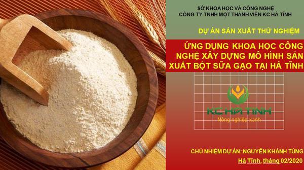 Xét duyệt dự án: Ứng dụng, chuyển giao KHCN xây dựng mô hình sản xuất thử nghiệm bột sữa gạo J02 tại Hà Tĩnh